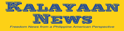 Kalayaan News - E-Newsletter - Freedom News from a Philippine American perspective